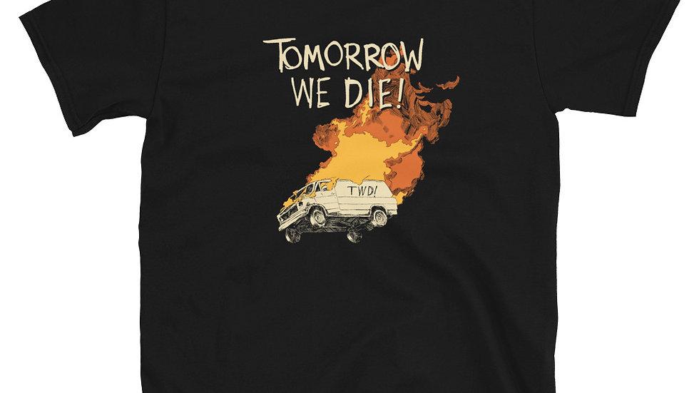Tomorrow We Die! T-Shirt
