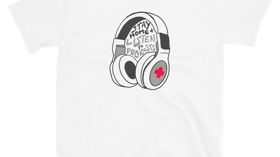"""Listen to Podcasts"" WHITE Short-Sleeve Unisex T-Shirt"