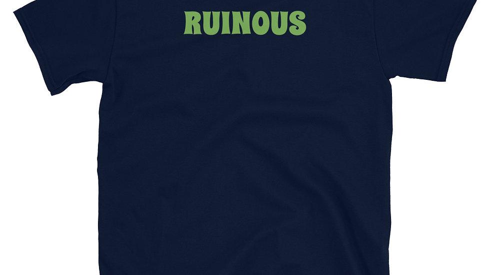 RUINOUS T-Shirt