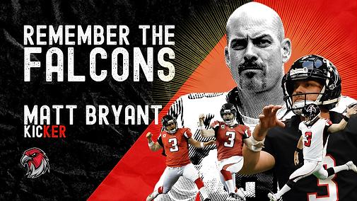 Remember_the_Falcons_-_Matt_Bryant-2.png