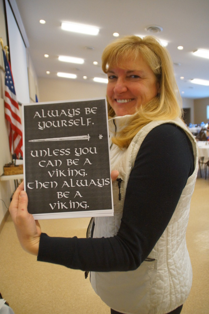 Always Be Yourself. Unless you can be a VIKING. Then Always Be a VIKING!<br /> Photo by Shirley J Olgeirson