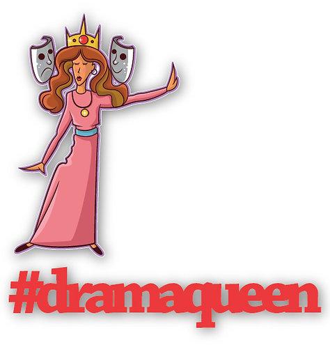 #dramaqueen