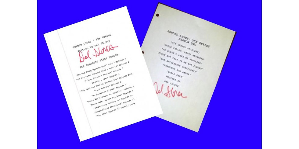 Sordid Lives Seasons ONE and TWO Scripts