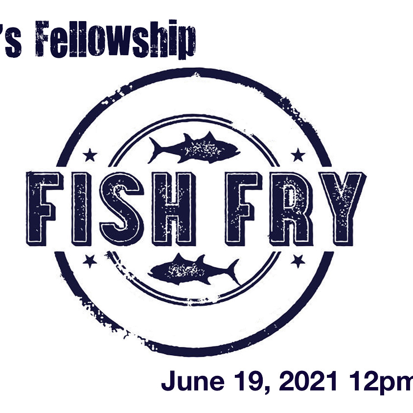 Men's Fellowship Fish Fry