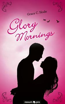 Glory Mornings von Grace C. Node