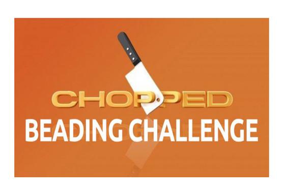 CHOPPED BEADING CHALLENGE