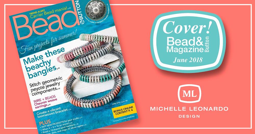 Hilton Head Bangles by Michelle Leonardo, on the Cover of Bead&Button Magazine June 2018.