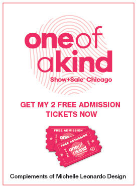 Get My 2 Free Admission Tickets To The One Of A Kind Show Complements of Michelle Leonardo Design