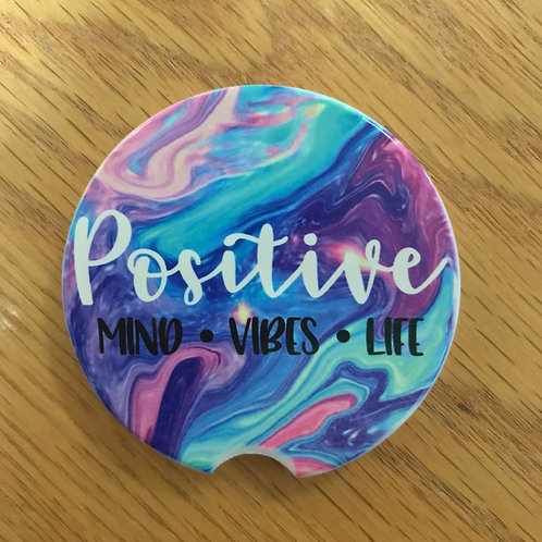 Positive Mind Vibes Life - Car Coaster