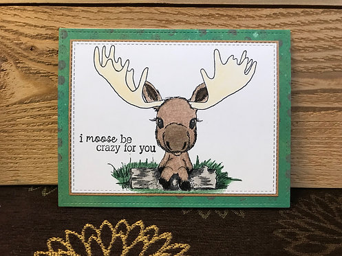 Moose Be Crazy - Greeting Card