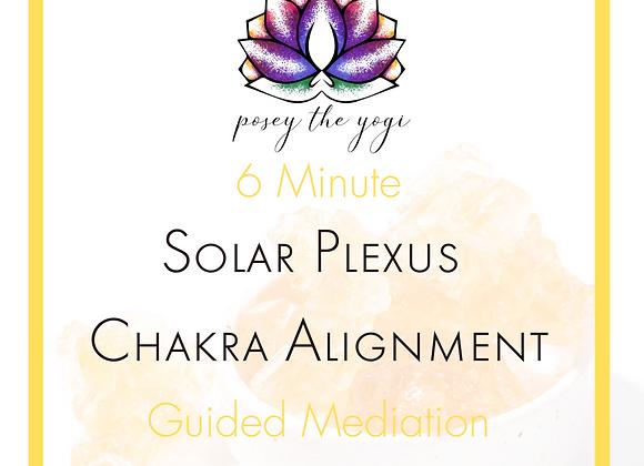6 Minute Meditation - Solar Plexus Chakra Alignment