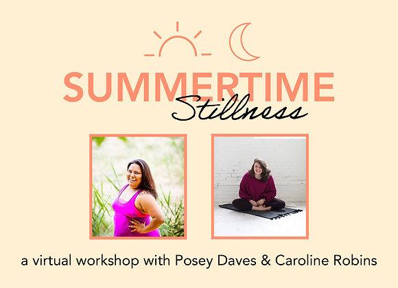 Recorded Summertime Stillness Workshop