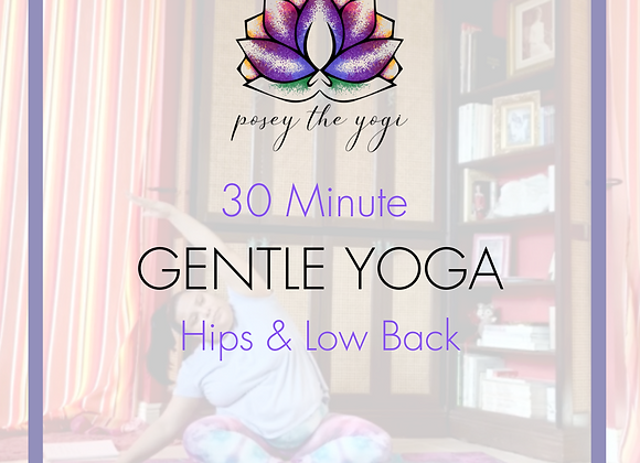 30 Minute Gentle Yoga for Hips & Low Back
