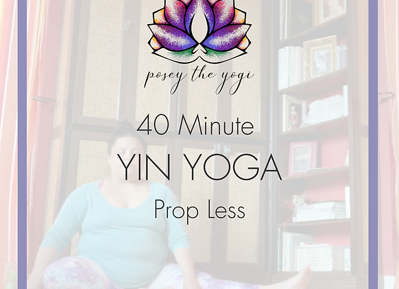 40 Minute Prop Less Yin Yoga