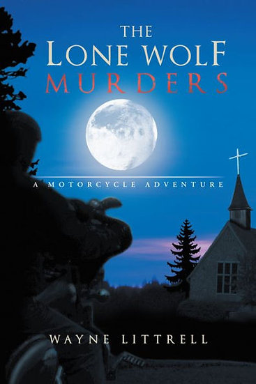 The Lone Wolf Murders - A Motorcycle Adventure