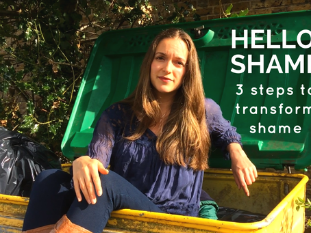 Hello Shame - 3 Steps to Transform Shame
