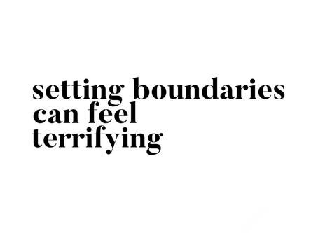 Setting Boundaries can feel terrifying