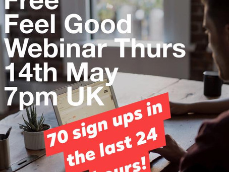 FREE webinar to uplift and support you 14th May, 7pm (UK)