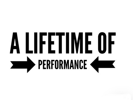 A life time of performance