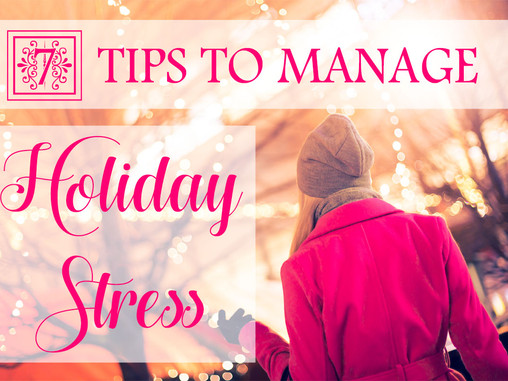 7 Tips to Manage Holiday Stress