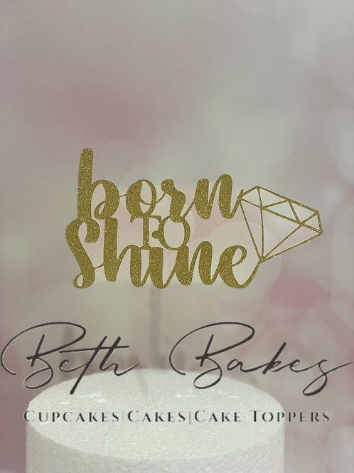 Born to Shine Glitter Cake Topper
