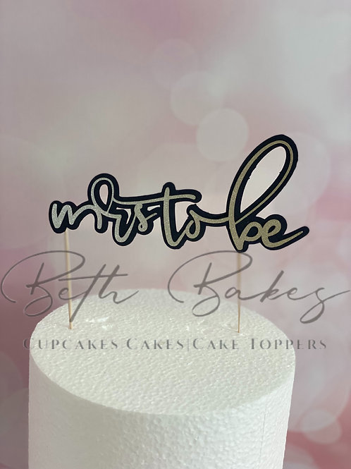 Mrs To Be Cake Topper