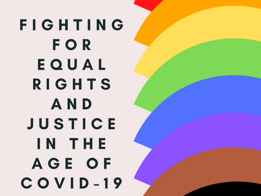 Fighting for Equal Rights & Justice in the Age of COVID-19