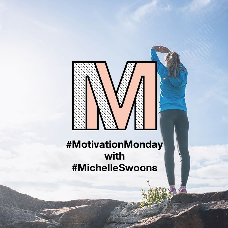 Monday Motivation with MichelleSwoons