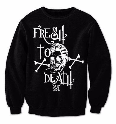 FRESH TO DEATH (Black Sweatshirt)