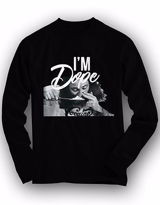 I'M DOPE LONG SLEEVE (BLACK)