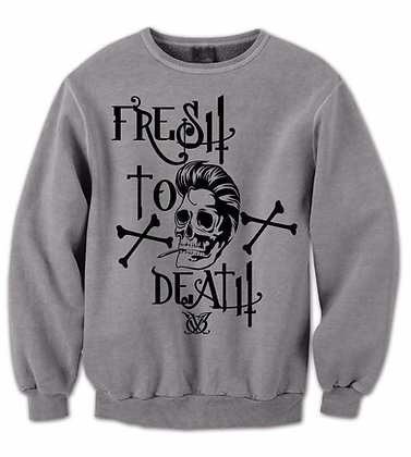 FRESH TO DEATH (Grey Sweatshirt)