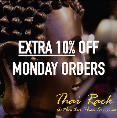 Thai Rack - Monday Night Promotion - Extra 10% off all orders
