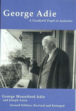 GEORGE ADIE  and JOSEPH AZIZE, George Adie: A Gurdjieff Pupil in Australia