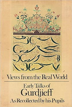 G.I.GURDJIEFF Views from the Real World:  Early Talks of Gurdjieff