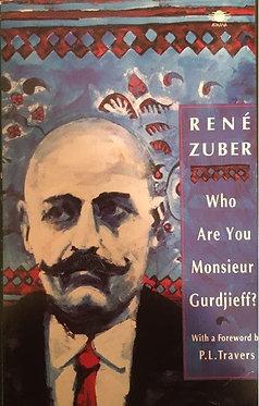 RENE ZUBER, Who Are You Monsieur Gurdjieff?