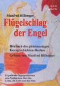 Hörbuch Flügelschlag der Engel von Manfred Hilberger