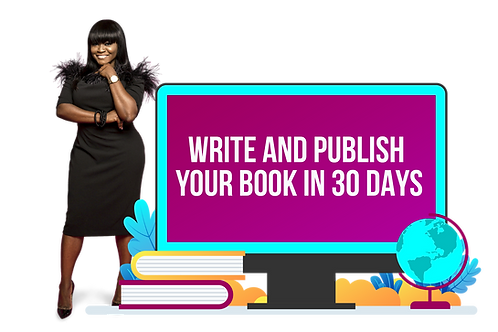 WRITE AND PUBLISH  YOUR BOOK IN 30 DAYS