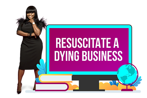 RESUSCITATE A DYING BUSINESS