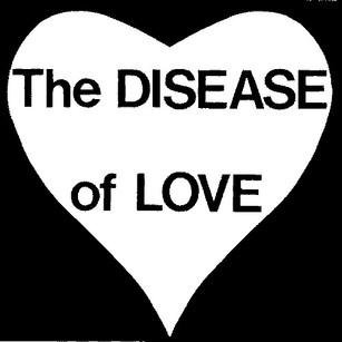 The disease of love