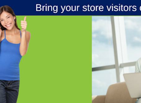 Bring your store visitors ONLINE