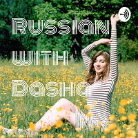 podcast russian with dasha on anchor