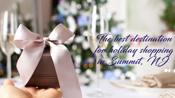 The best destination for holiday shopping in Summit, NJ