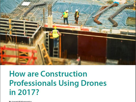 "News Flash | ""How are Construction Professionals Using Drones in 2017?"""