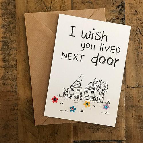 'I wish you lived next door' Postcard