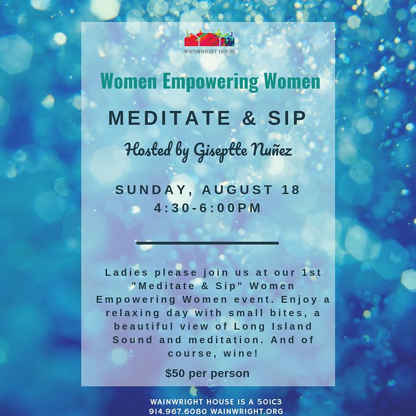 Women Supporting Women: Meditate & Sip