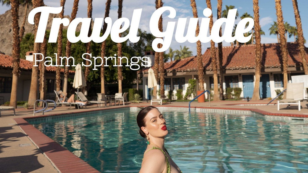 Travel Guide: Palm Springs