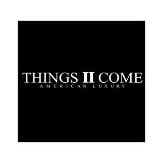 Things II Come