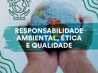 Semana Mundial do Meio Ambiente - Dica 3: Responsabilidade ambiental, ética e qualidade
