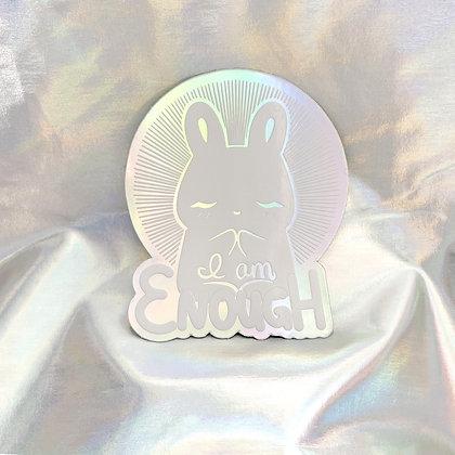 I am ENOUGH Bunbun Sticker