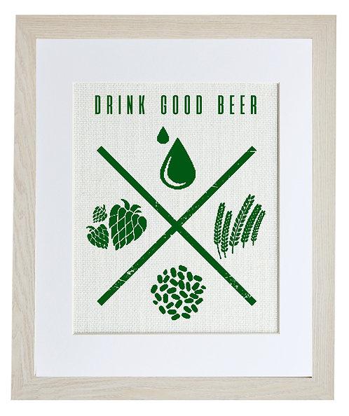DRINK GOOD BEER